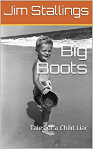 Big Boots: Tales of a Child Liar (Enigmatic Short Fictions Book 8)