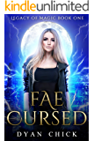 Fae Cursed: Legacy of Magic Book One