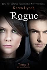 Rogue (Relentless Tome 3) (Relentless French) (French Edition) Kindle Edition