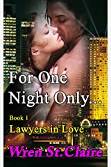 For One Night Only (Lawyers in Love Book 1) Kindle Edition