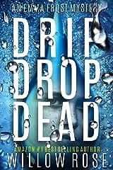 DRIP DROP DEAD (Emma Frost Book 12) Kindle Edition