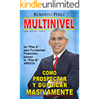 """Multinivel; Cómo Prospectar y Duplicar Masivamente las 9 Leyes: Un """"Plan A"""" para tu Libertad Financiera, porque el """"Plan…"""