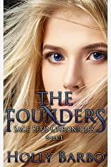 The Founders: Sage Seed Chronicles #1 Kindle Edition