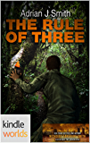 Extinction Cycle: The Rule of Three (Kindle Worlds Novella) (Extinction : NZ Book 1)