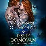 The Dragon Guardian: Lochguard Highland Dragons, Book 2