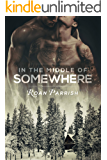 In the Middle of Somewhere (Middle of Somewhere #1)
