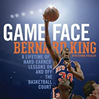Game Face: A Lifetime of Hard-Earned Lessons on and off the Basketball Court