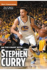 On the Court with...Stephen Curry Kindle Edition