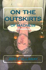 On The Outskirts Of Madness (Texas Outlaw Press Chapbooks Book 4) Kindle Edition