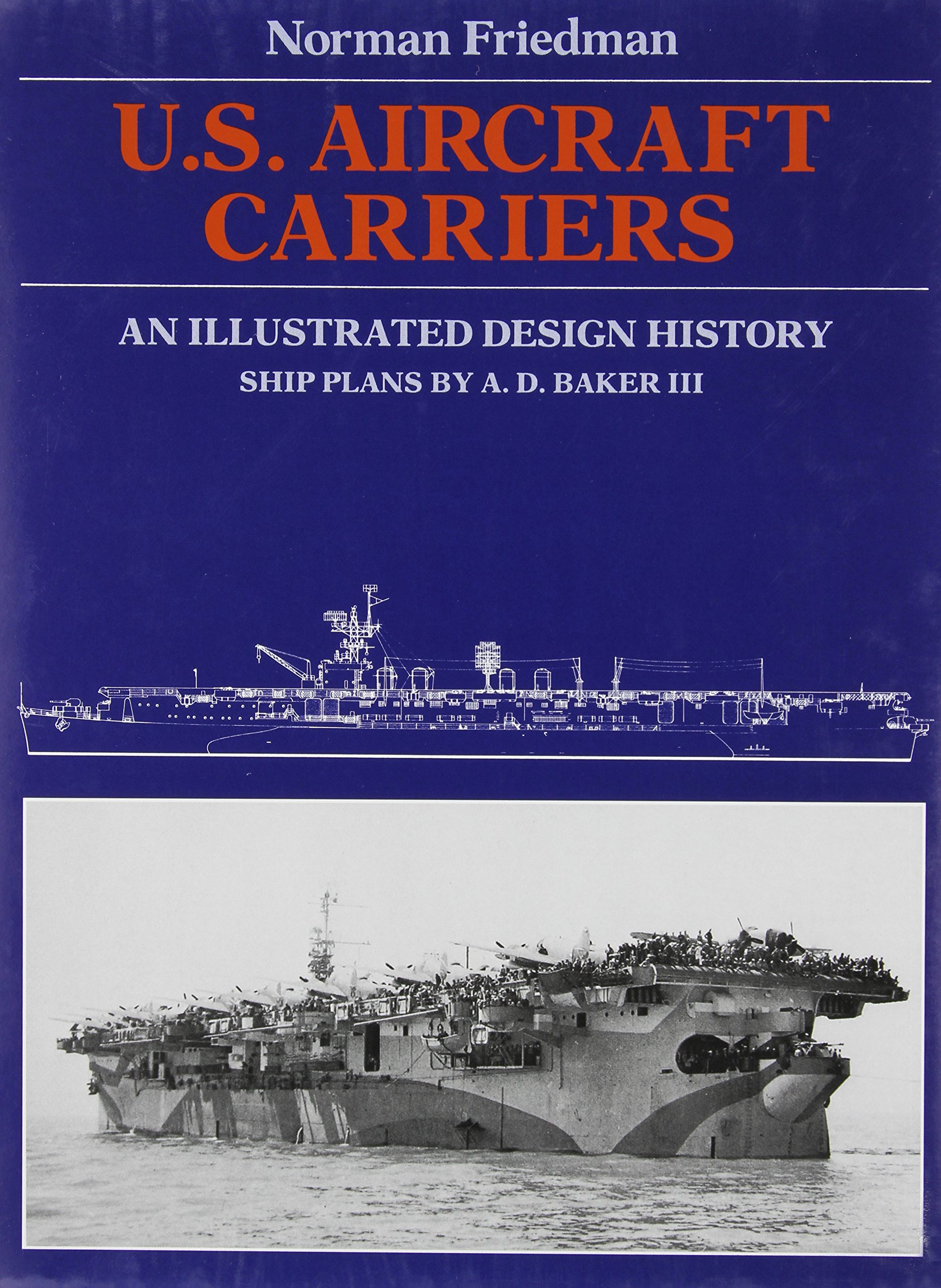U.S. Aircraft Carriers: An Illustrated Design History by Naval Institute Press