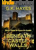 Beneath Castle Walls (Sleag's Quest, Book 4)