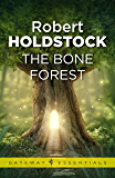 The Bone Forest (Mythago Wood Book 3)