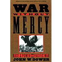 War without Mercy: Race and Power in the Pacific War (English Edition)