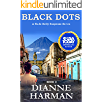 Black Dots: A Slade Kelly Suspense Series