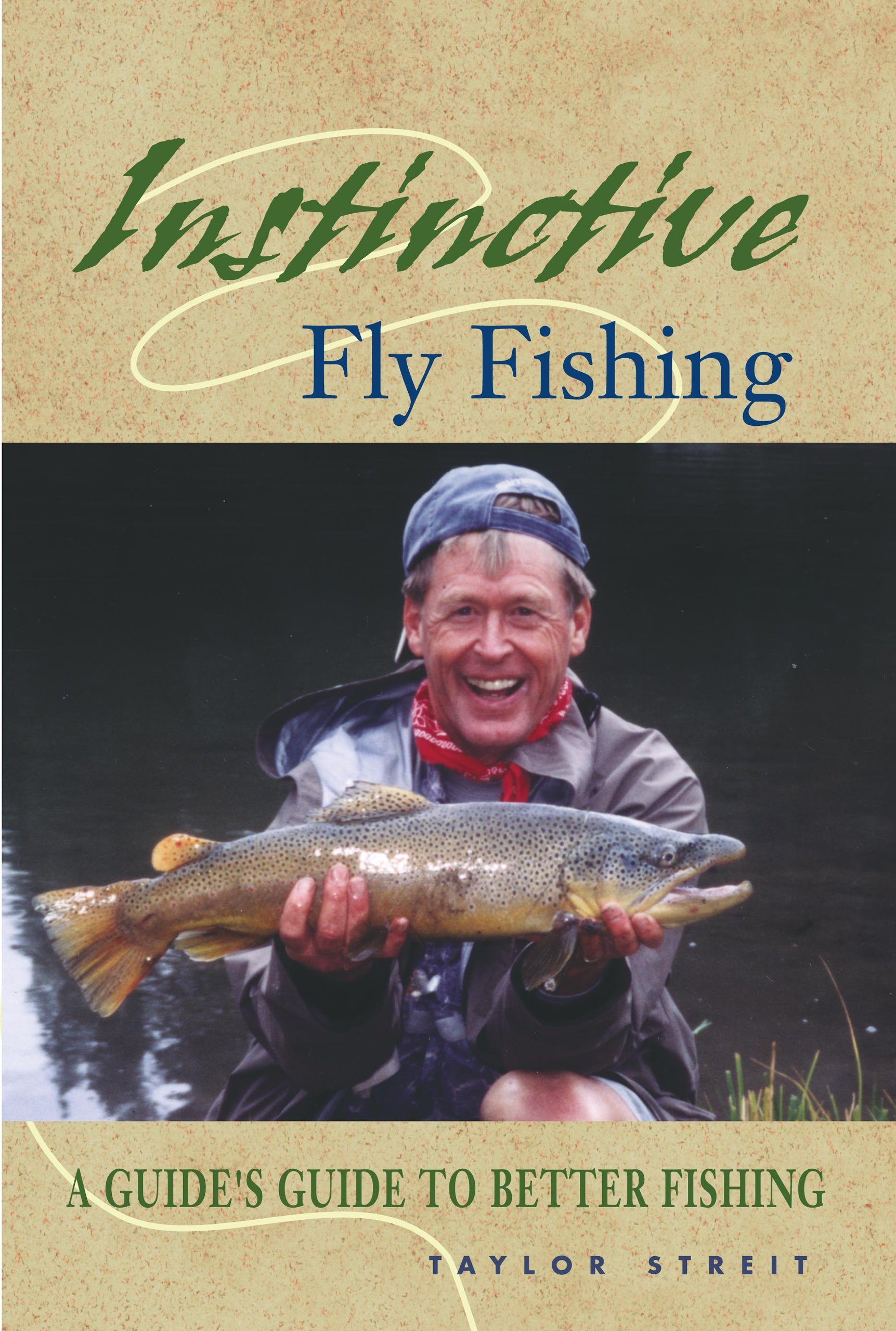 Download Instinctive Fly Fishing: A Guide's Guide to Better Fishing ebook