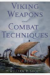 Viking Weapons and Combat Techniques Kindle Edition
