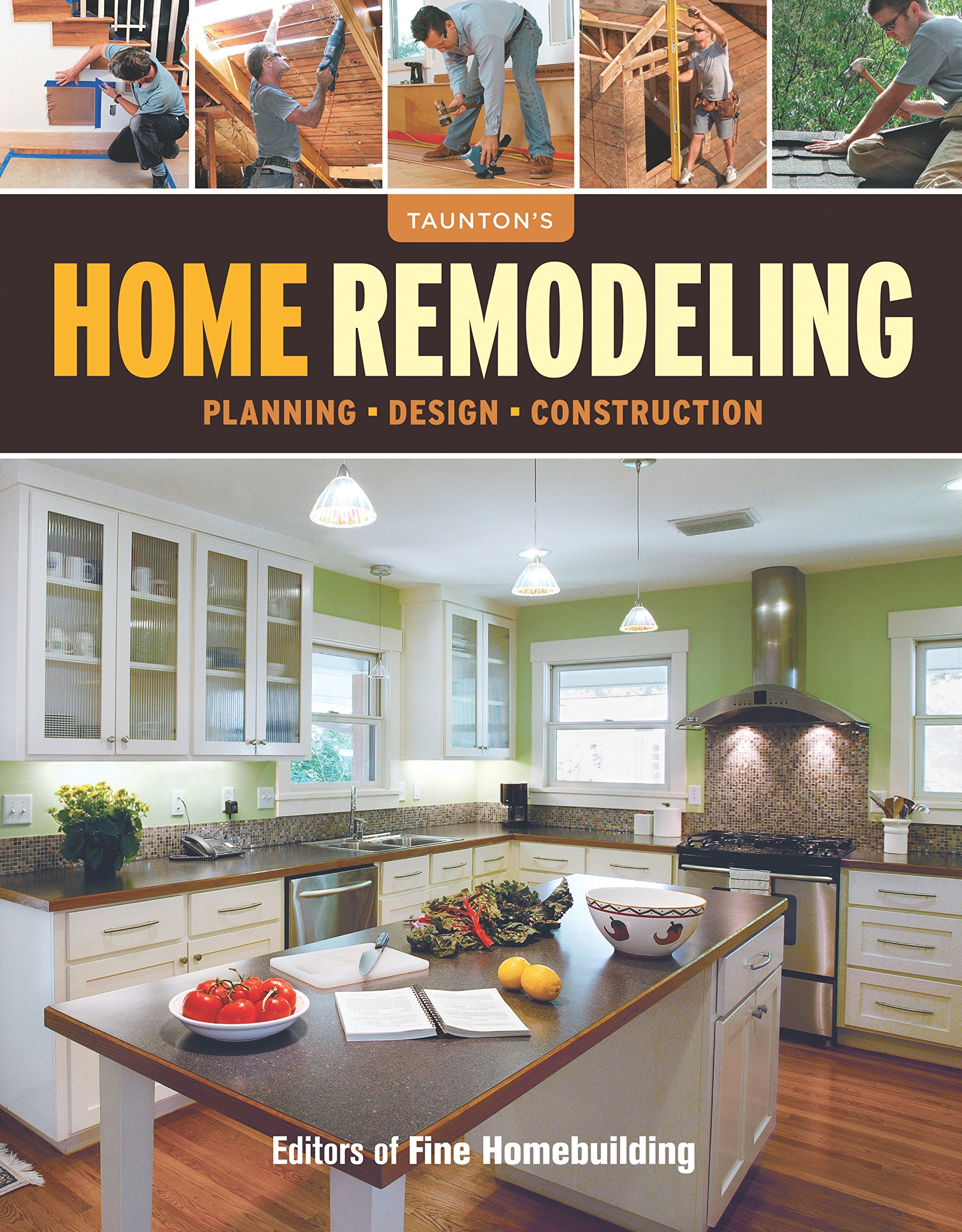 Home Remodeling: Planning*Design*Construction: Editors of Fine ...
