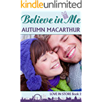 Believe In Me: Sweet and clean Christian romance in London at Christmas (Love In Store Book 2)