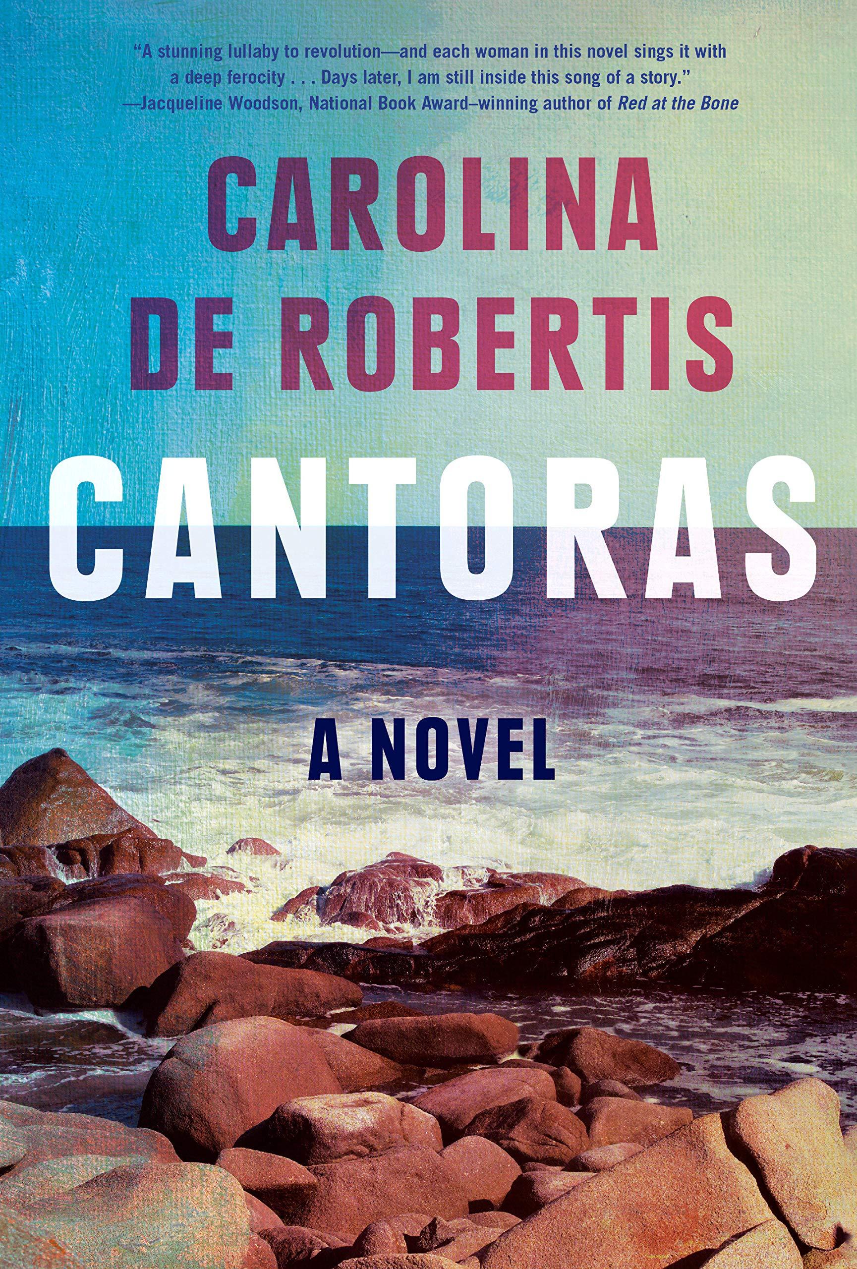 Cantoras: A novel: De Robertis, Carolina: 9780525521693: Amazon.com: Books