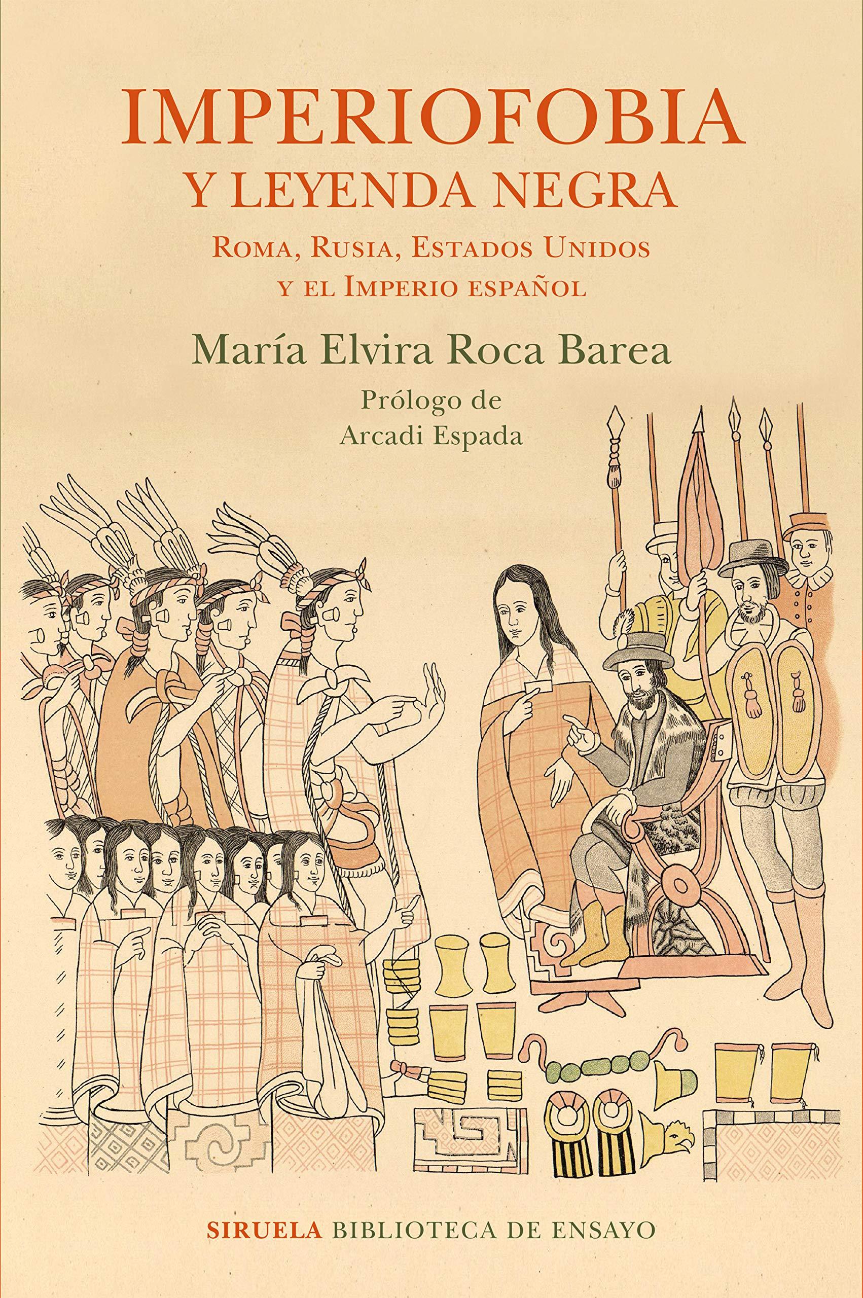 Imperiofobia y leyenda negra: Roma, Rusia, Estados Unidos y el Imperio  español: 87 Biblioteca de Ensayo / Serie mayor: Amazon.es: María Elvira  Roca Barea: ...