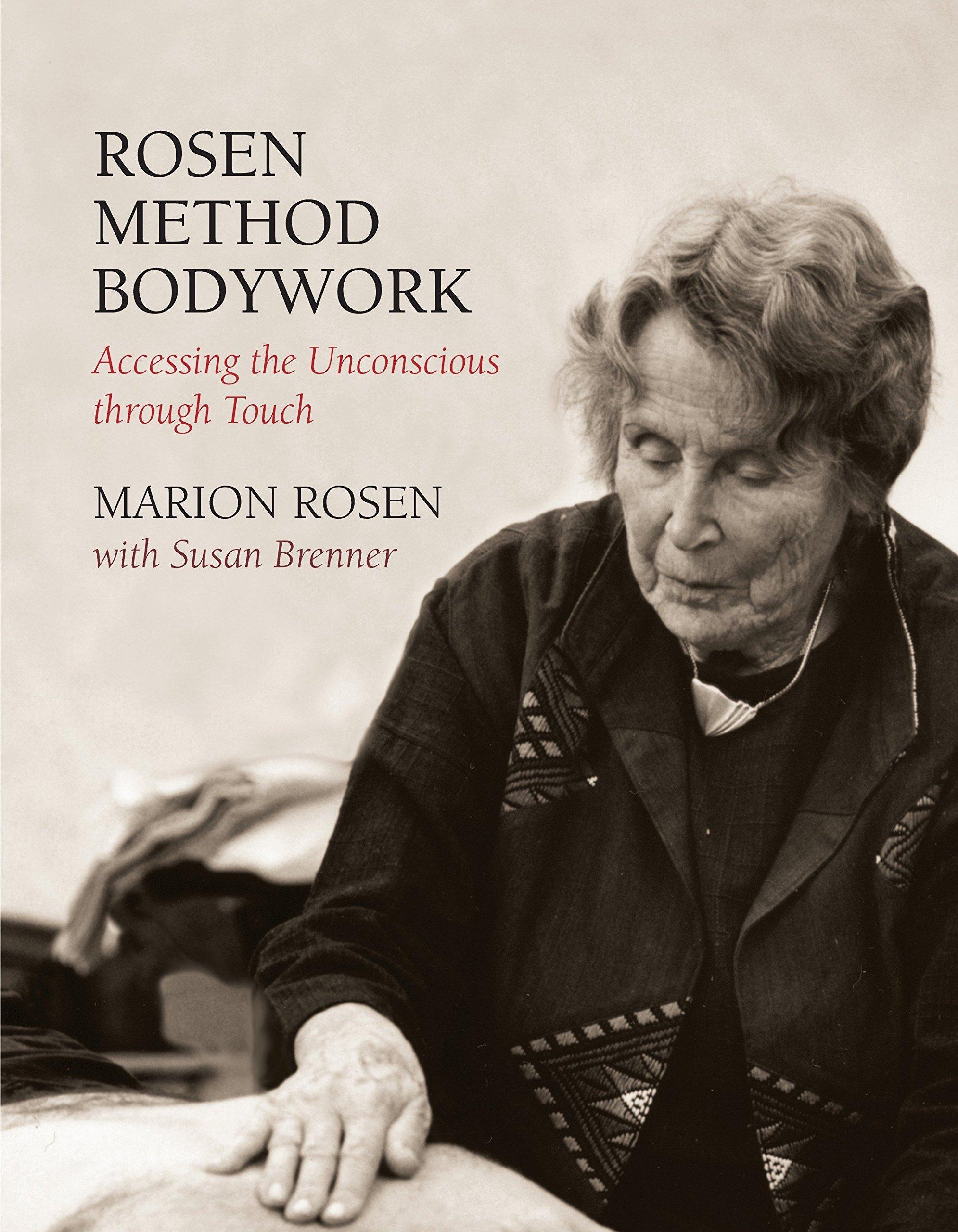 Download Rosen Method Bodywork: Accessing the Unconscious through Touch pdf