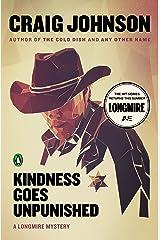 Kindness Goes Unpunished: A Longmire Mystery (Walt Longmire Mysteries Book 3) Kindle Edition