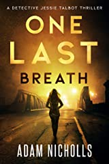 One Last Breath (Detective Jessie Talbot Book 1) Kindle Edition