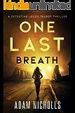 One Last Breath (Detective Jessie Talbot Book 1)