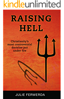 The inescapable love of god kindle edition by thomas talbott raising hell christianitys most controversial doctrine put under fire fandeluxe Choice Image
