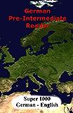 German Pre-Intermediate Reader: Super 1000 (German Edition)