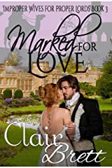 Marked for Love (Improper Wives for Proper Lords Book 3) Kindle Edition