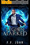 LegionMarked: A LegionBorn Urban Fantasy Story