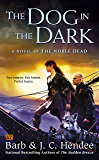 The Dog in the Dark (Noble Dead Series Phase 3 Book 2)