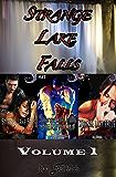 Strange Lake Falls Volume 1 (Strange Lake Falls Series)