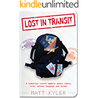 Lost in Transit: A humorous travel memoir about India, love, excess baggage and karma.