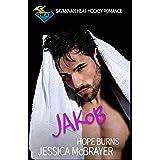 Jakob Hope Burns: A Savannah Heat Hockey Romance Book 4