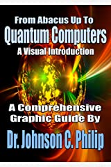 From Abacus Up To Quantum Computers: A Comprehensive Visual Guide (Philip's Graphic Guides Book 1) Kindle Edition