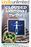 Clouded Ambitions I—The Trial (OffCide Gamer Mysteries – Book 2)