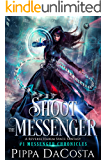 Shoot the Messenger: A Reverse Harem Space Fantasy (Messenger Chronicles Book 1)