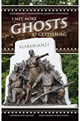 I Met More Ghosts at Gettysburg: A Journalist's Paranormal Journey Continues Kindle Edition