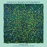 Fantasias for Theremin & String Quartet