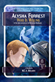 Who Is Willing (Alysha Forrest Book 2)