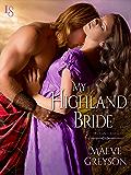My Highland Bride (Highland Hearts)