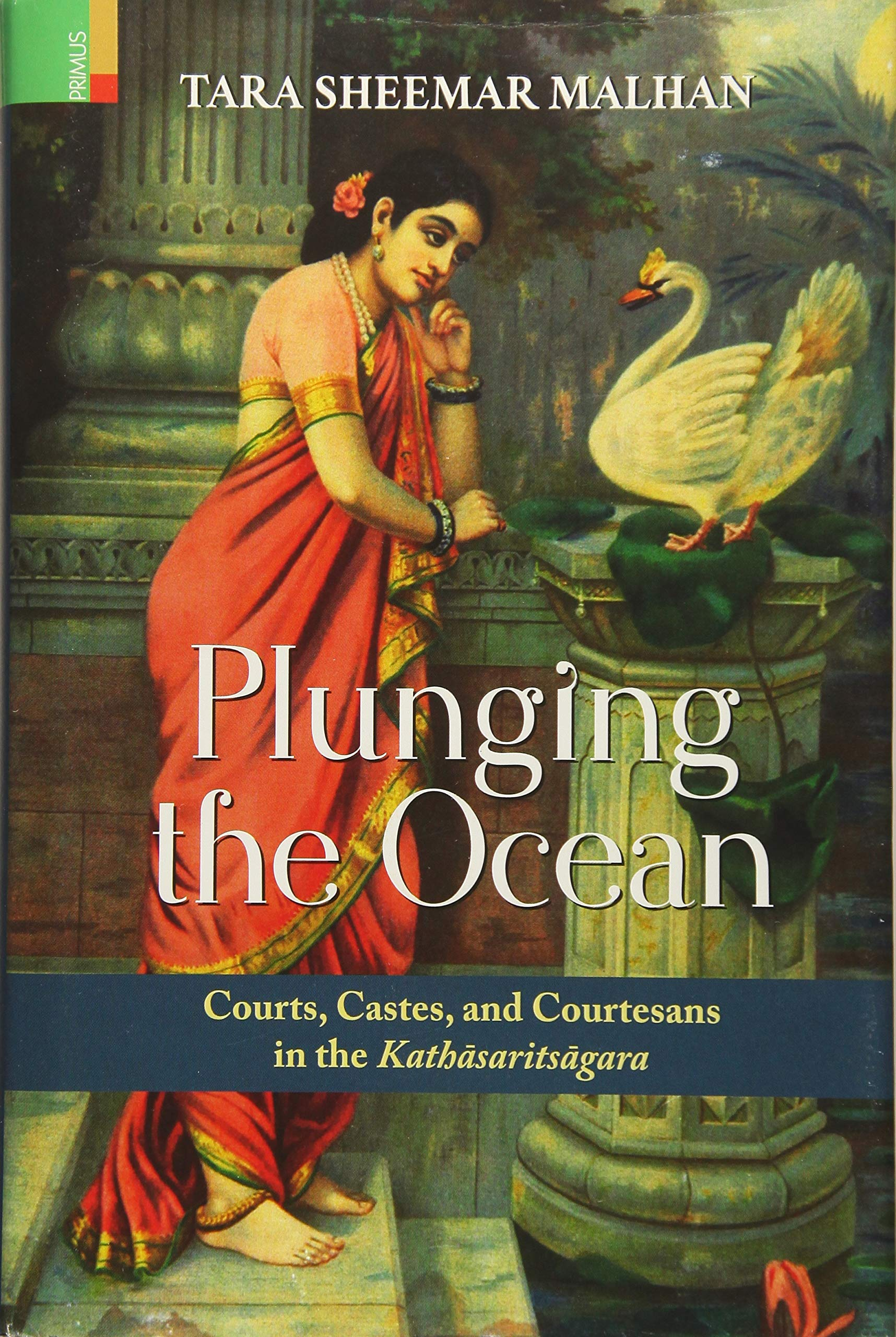 Plunging the Ocean: Courts, Castes and Courtesans in the Kathasaritsagara pdf epub