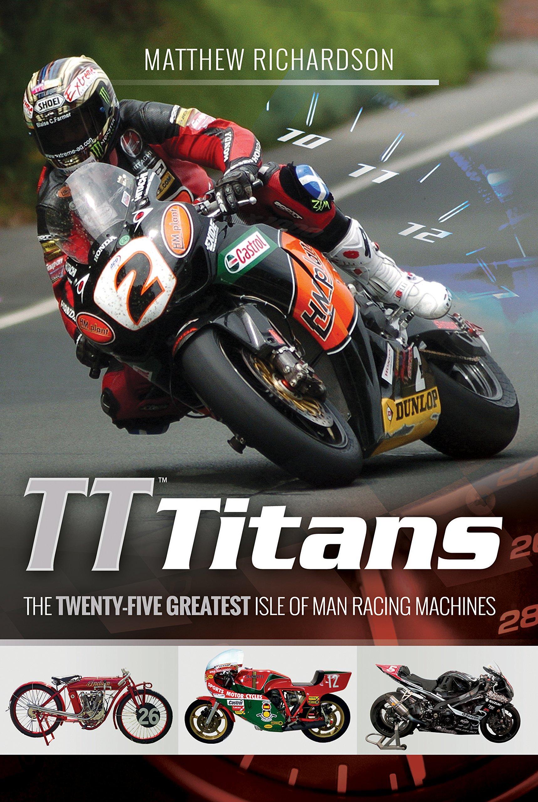 TT Titans: The Twenty-Five Greatest Isle of Man Racing Machines PDF