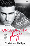 Once Upon A Player (British Bad Boys Book 2)