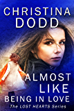 Almost Like Being In Love (Lost Hearts Book 2) (English Edition)