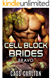 Bravo (Cell Block Brides Book 2)