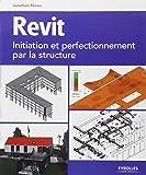 Revit : initiation et perfectionnement par la structure