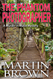 The Phantom Photographer: Murder in Marin Mystery - Book 3 (Murder in Marin Mysteries)